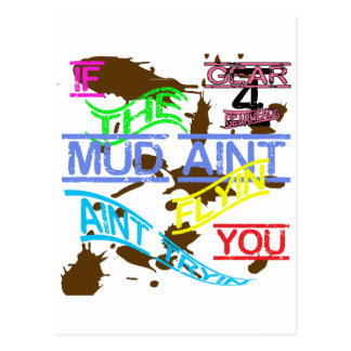 Twisted If The Mud Aint Flyin You Aint Tryin Postcard