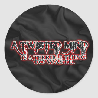 TWISTED MIND IS TERRIBLE TO WASTE STICKER