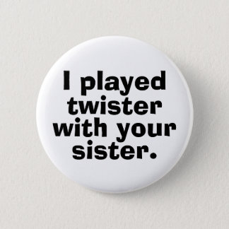 Twister With Your Sister Button