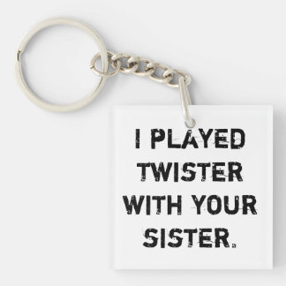Twister With Your Sister Keychain