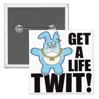 Twit Bad Bun Life 2 Inch Square Button