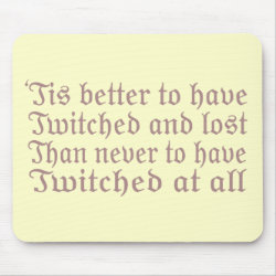 Mousepad with Twitched And Lost... design
