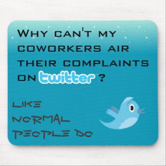 Twitter Complaints Alteration 4 Mouse Pad