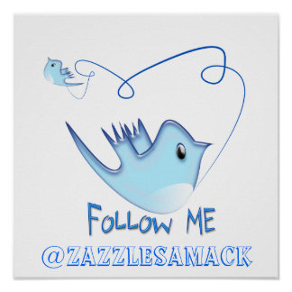 Twitter Gifts With Your User Name Follow Me Birdie Posters