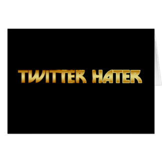 Twitter Hater Card