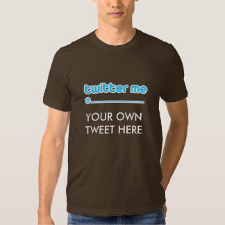 twitter me @ t shirts