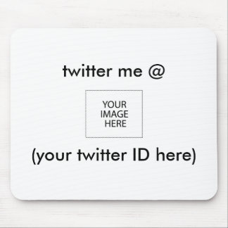 twitter me @ (your twitter ID here) The MUSEUM Mouse Pad