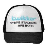 Twitter Stalkers are Born Trucker Hats
