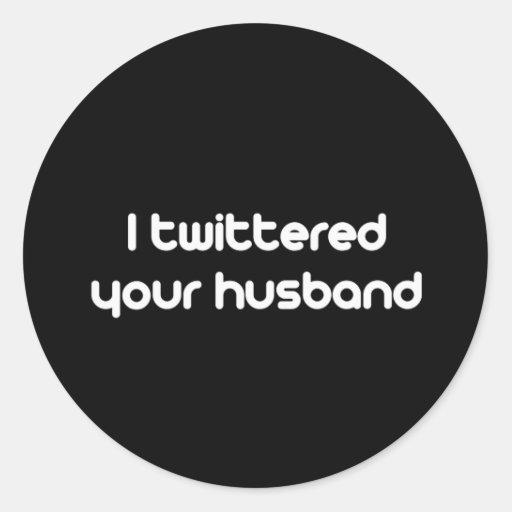 Twittered a su marido pegatina redonda