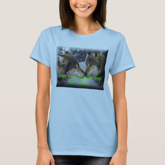 two%20wolves, love wolves they are not killers. T-Shirt