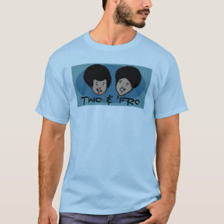 Two and 'Fro T-Shirt