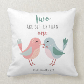 Two are better than one Bible Verse pillow