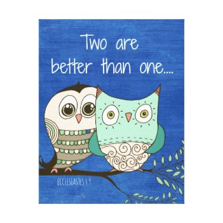 Two are better than one bible verse with owls stretched canvas prints