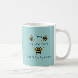 Two Bee or Not Two Bee Coffee Mug