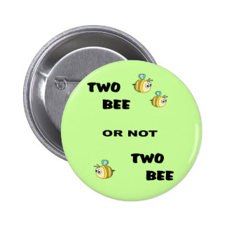 Two Bee or not Two Bee Pinback Button
