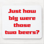 Two Beers Mousepads