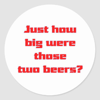 Two Beers Classic Round Sticker