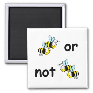 Two Bees or Not Two Bees 2 Inch Square Magnet