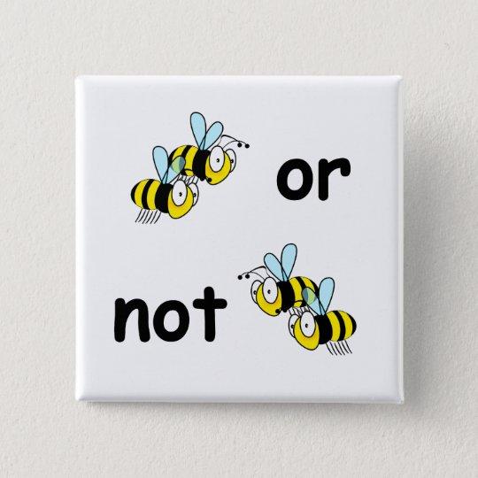 Two Bees or Not Two Bees Button