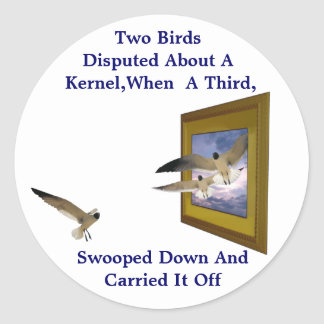 TWO BIRDS DISPUTED ABOUT A KERNEL-STICKER CLASSIC ROUND STICKER