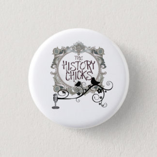 Two Chicks and a Mic Pinback Button