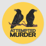 Two Crows = Attempted Murder Classic Round Sticker