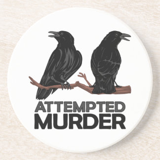 Two Crows = Attempted Murder Beverage Coaster