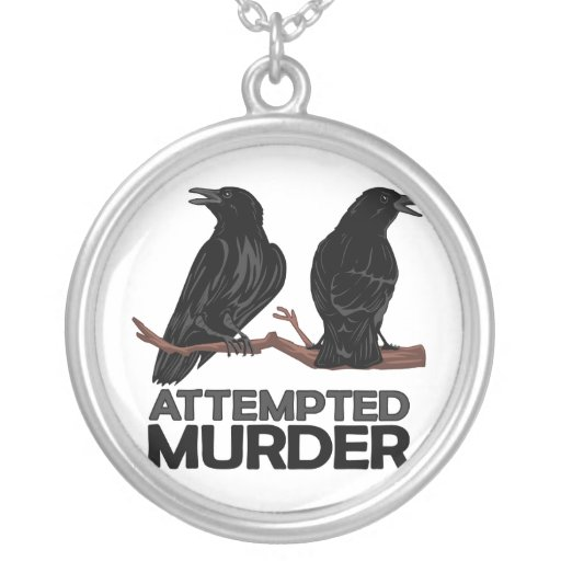 Two Crows = Attempted Murder Custom Necklace