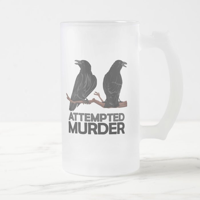 Two Crows = Attempted Murder Frosted Glass Beer Mug