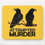 Two Crows = Attempted Murder Mousepad