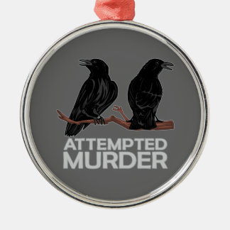 Two Crows = Attempted Murder Round Metal Christmas Ornament