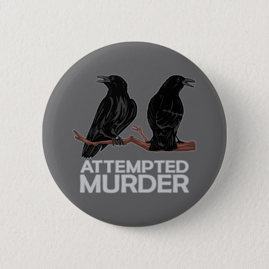 Two Crows = Attempted Murder Pinback Button