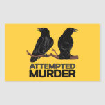 Two Crows = Attempted Murder Rectangular Sticker