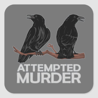 Two Crows = Attempted Murder Stickers