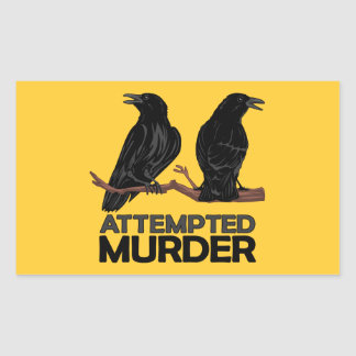 Two Crows = Attempted Murder Rectangle Sticker