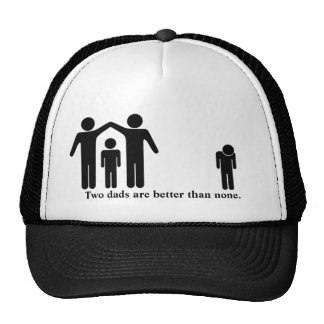 Two Dads Are Better Than None Trucker Hat