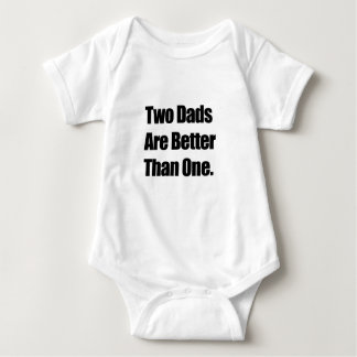 Two Dads are better than one Baby Bodysuit