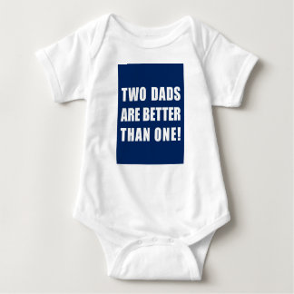 Two Dads are Better Than One T-shirt