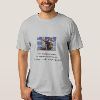 Two events divergedin a cowardl... shirt