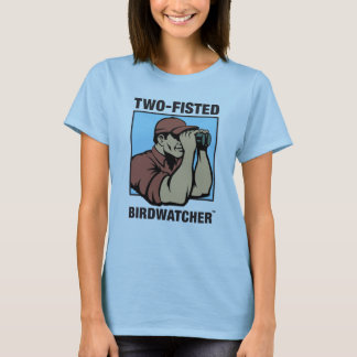 Two-Fisted Birdwatcher Ladies Baby Doll T-Shirt