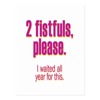 Two fistfuls, please – I waited all year for this Postcard