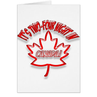 Two-Four Night in Canada! Greeting Card