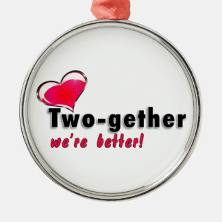 Two-gether somos mejores adorno redondo plateado