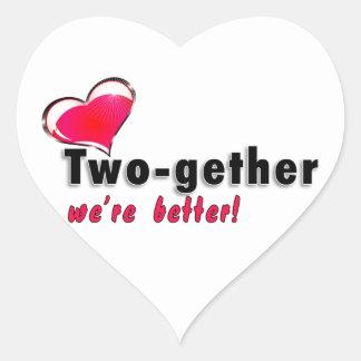 Two-gether somos mejores pegatina en forma de corazón