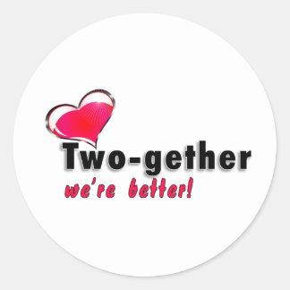 Two-gether somos mejores pegatina redonda
