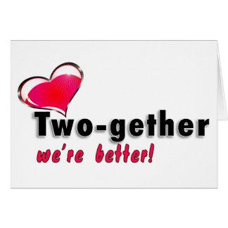 Two-gether somos mejores tarjeta de felicitación