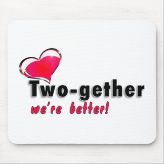 Two-gether we're better mouse pad