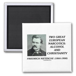 Two Great European Narcotics: Alcohol Christianity 2 Inch Square Magnet