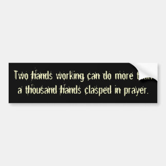 Two hands working can do more than a thousand h... car bumper sticker