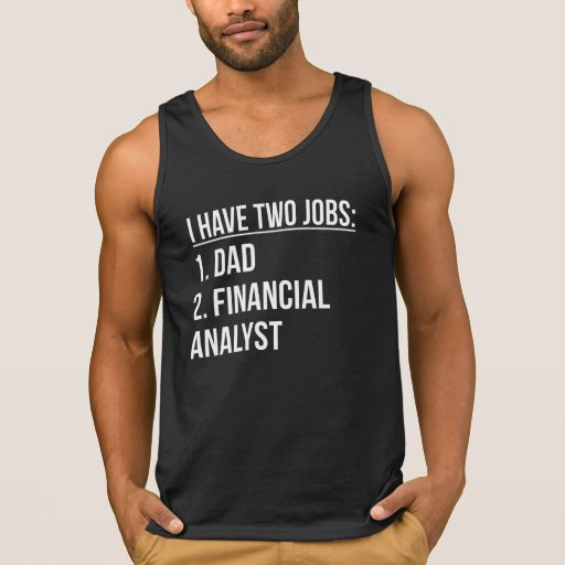 Two Jobs Dad And Financial Analyst Tanks Tank Tops, Tanktops Shirts